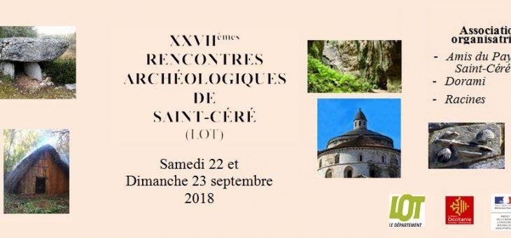 XXVIIèmes Rencontres archéologiques de Saint-Céré (Lot)